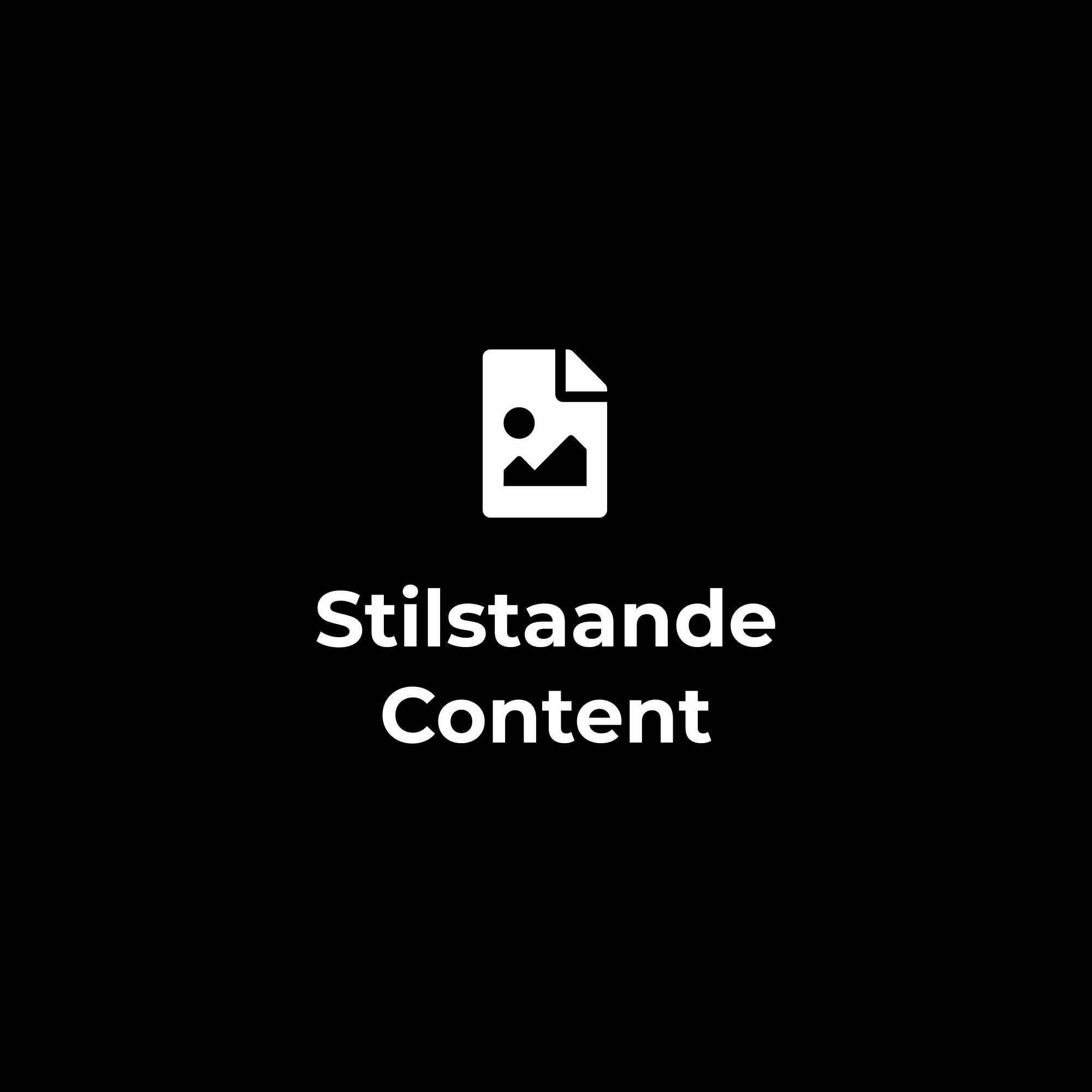Stilstaande Content